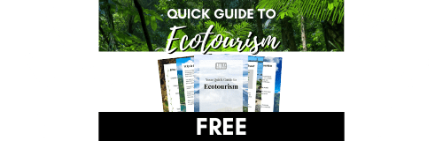 GET YOUR QUICK GUIDE TO ECOTOURISM